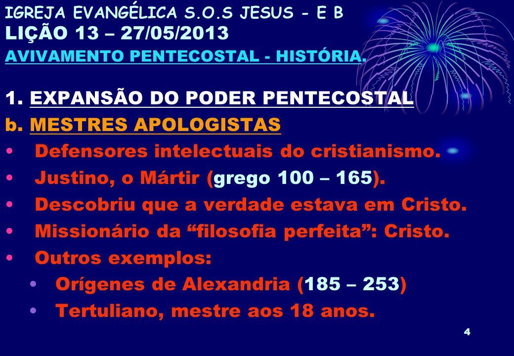 1. EXPANSÃO DO PODER PENTECOSTAL b. MESTRES APOLOGISTAS