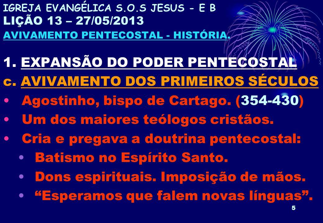 1. EXPANSÃO DO PODER PENTECOSTAL c. AVIVAMENTO DOS PRIMEIROS SÉCULOS