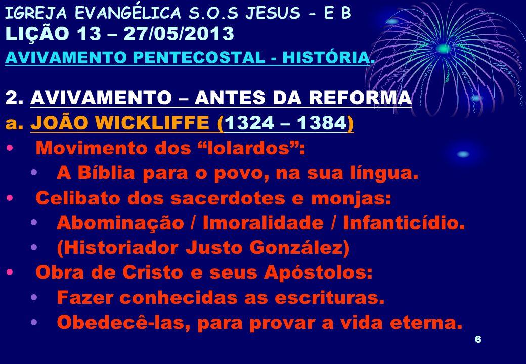 2. AVIVAMENTO – ANTES DA REFORMA a. JOÃO WICKLIFFE (1324 – 1384)