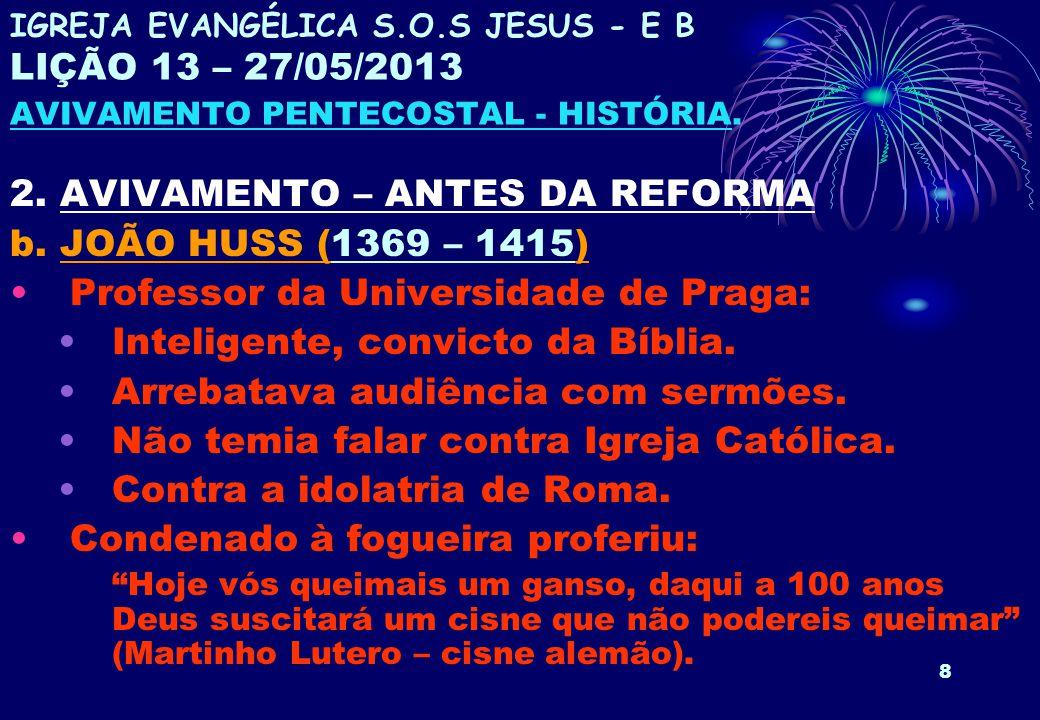 2. AVIVAMENTO – ANTES DA REFORMA b. JOÃO HUSS (1369 – 1415)