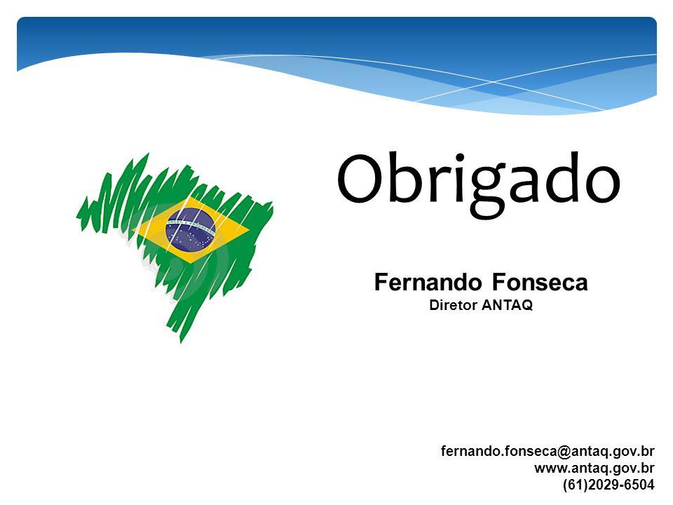 Obrigado Fernando Fonseca Diretor ANTAQ fernando.fonseca@antaq.gov.br