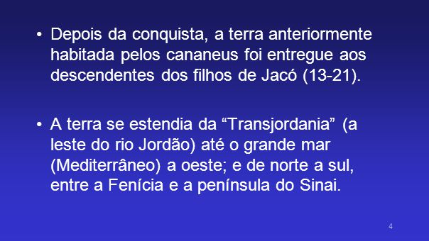 Depois da conquista, a terra anteriormente habitada pelos cananeus foi entregue aos descendentes dos filhos de Jacó (13-21).