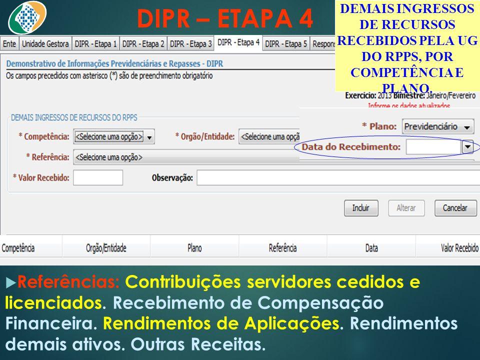 DIPR – ETAPA 4 DEMAIS INGRESSOS DE RECURSOS RECEBIDOS PELA UG DO RPPS, POR COMPETÊNCIA E PLANO.