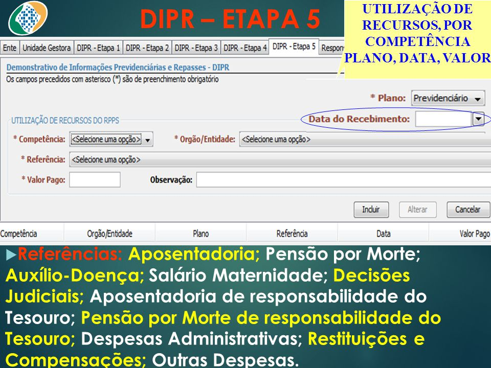 UTILIZAÇÃO DE RECURSOS, POR COMPETÊNCIA PLANO, DATA, VALOR