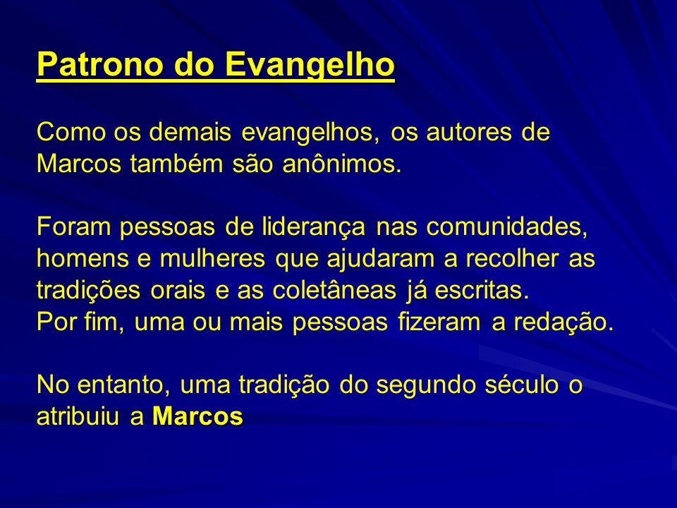 Patrono do Evangelho Como os demais evangelhos, os autores de