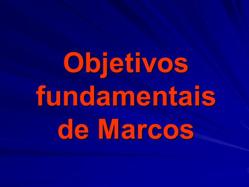 Objetivos fundamentais de Marcos