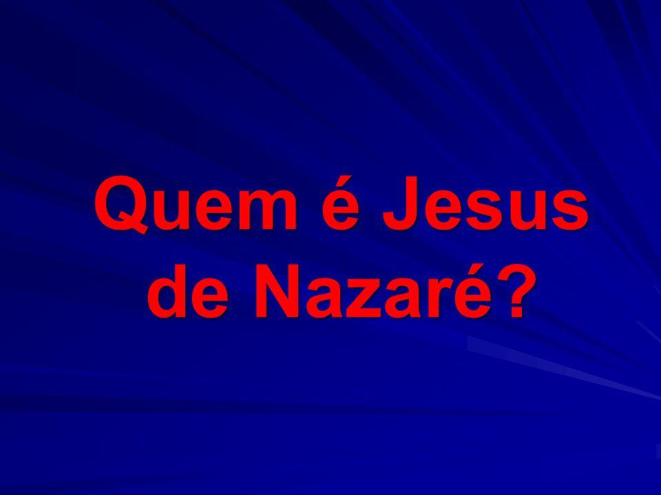 Quem é Jesus de Nazaré 32