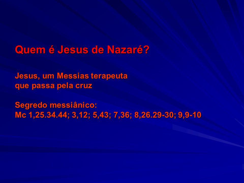 Quem é Jesus de Nazaré Jesus, um Messias terapeuta