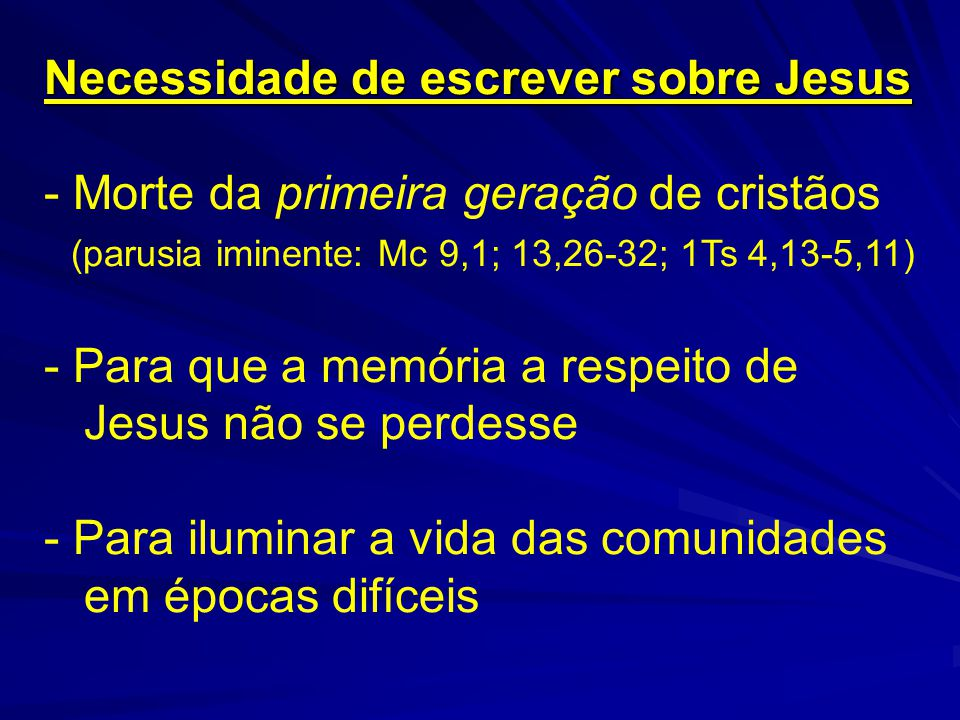 Necessidade de escrever sobre Jesus