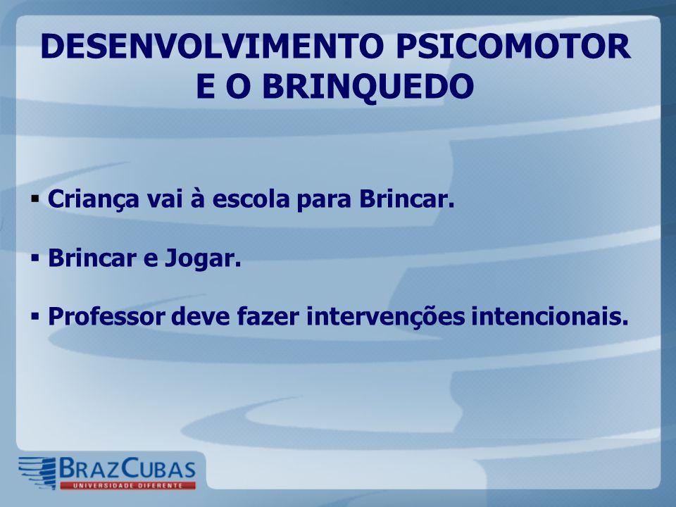 DESENVOLVIMENTO PSICOMOTOR E O BRINQUEDO