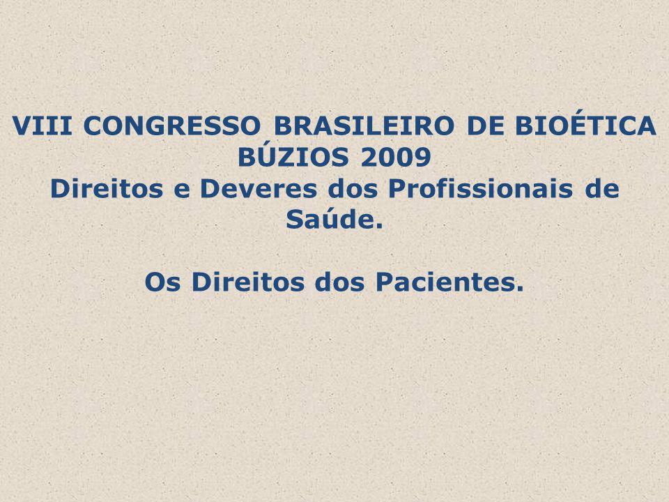 VIII CONGRESSO BRASILEIRO DE BIOÉTICA BÚZIOS 2009