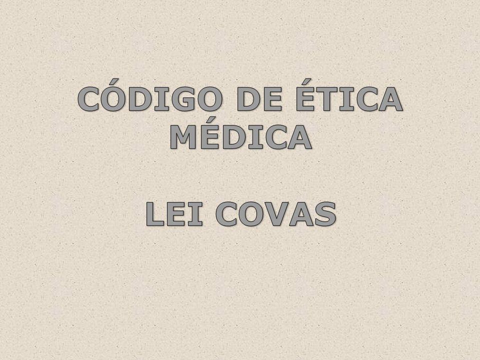 CÓDIGO DE ÉTICA MÉDICA LEI COVAS