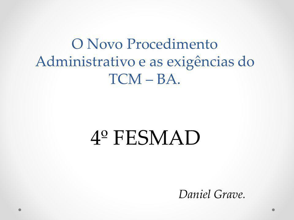 O Novo Procedimento Administrativo e as exigências do TCM – BA.