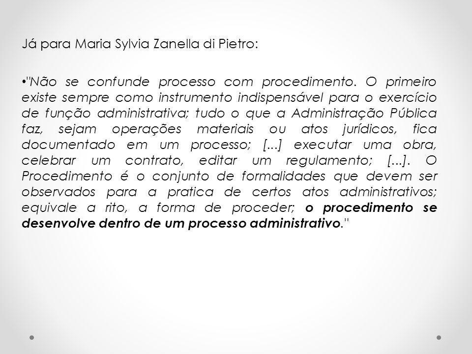 Já para Maria Sylvia Zanella di Pietro: