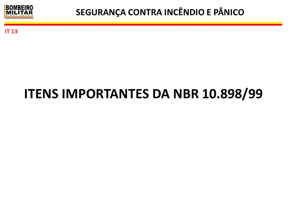 SEGURANÇA CONTRA INCÊNDIO E PÂNICO ITENS IMPORTANTES DA NBR 10.898/99