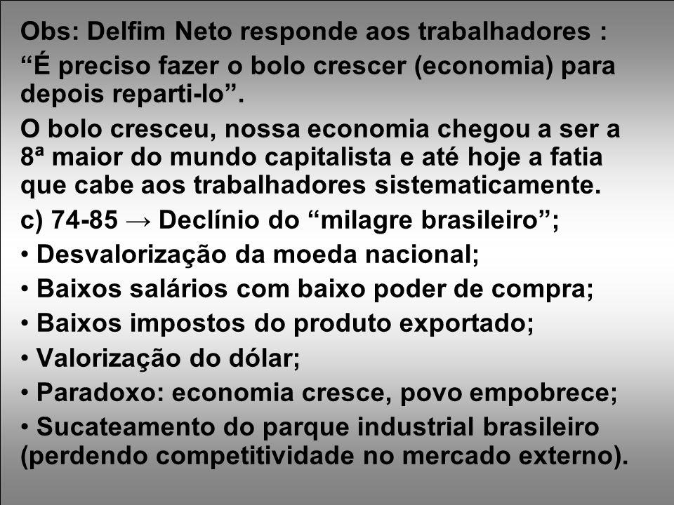 Obs: Delfim Neto responde aos trabalhadores :