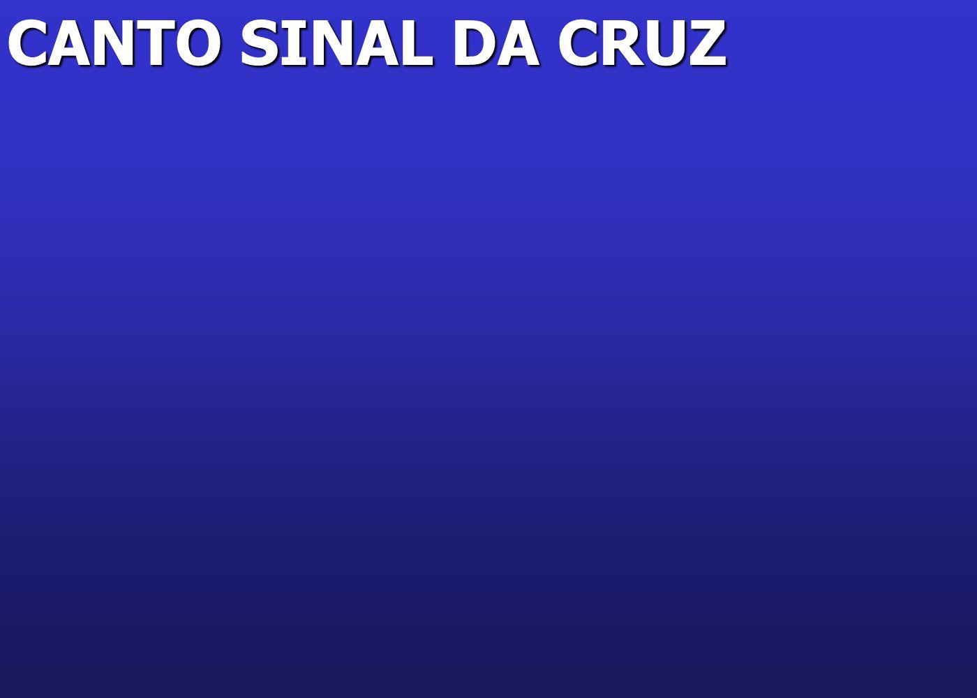 CANTO SINAL DA CRUZ