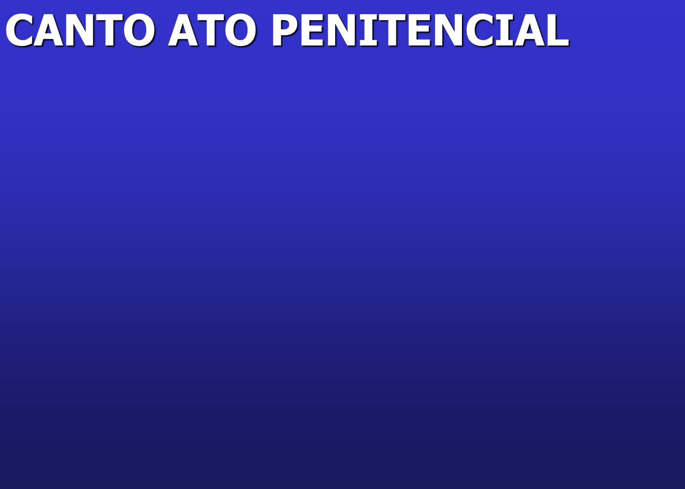CANTO ATO PENITENCIAL