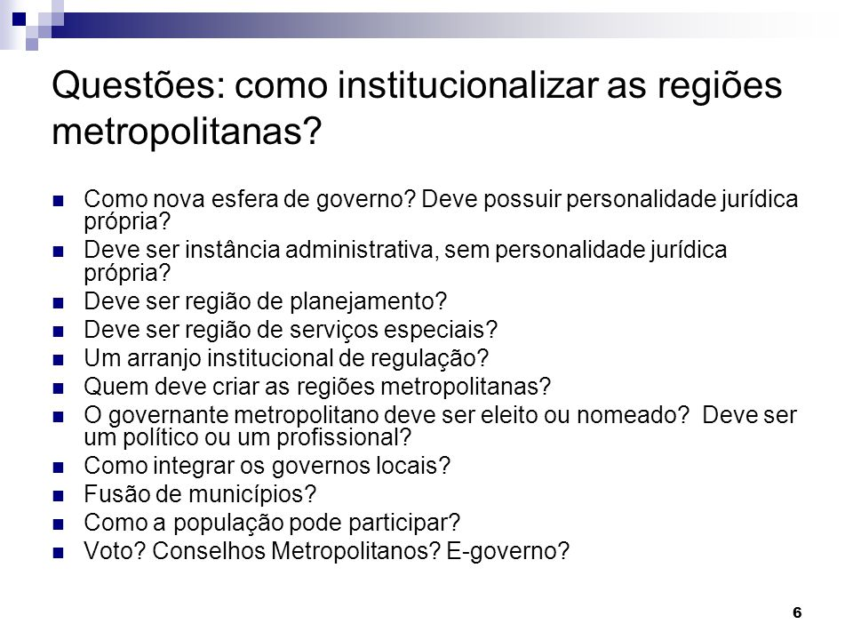 Questões: como institucionalizar as regiões metropolitanas