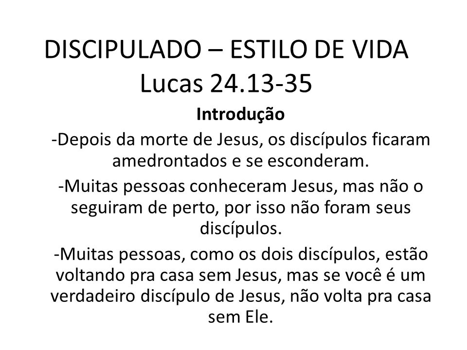 DISCIPULADO – ESTILO DE VIDA Lucas 24.13-35