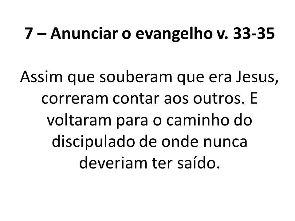 7 – Anunciar o evangelho v