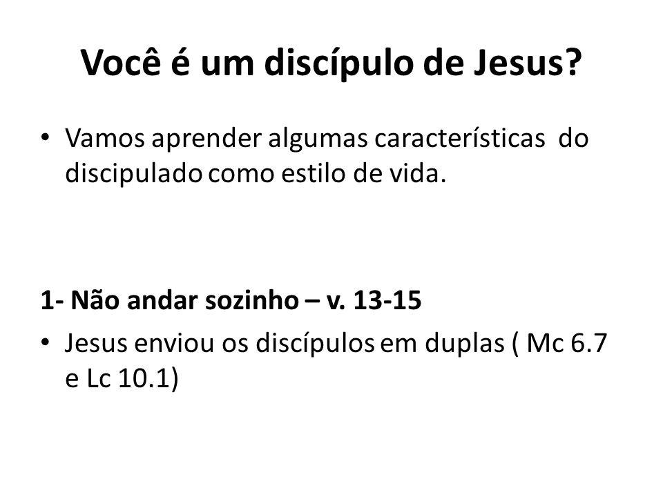 Você é um discípulo de Jesus