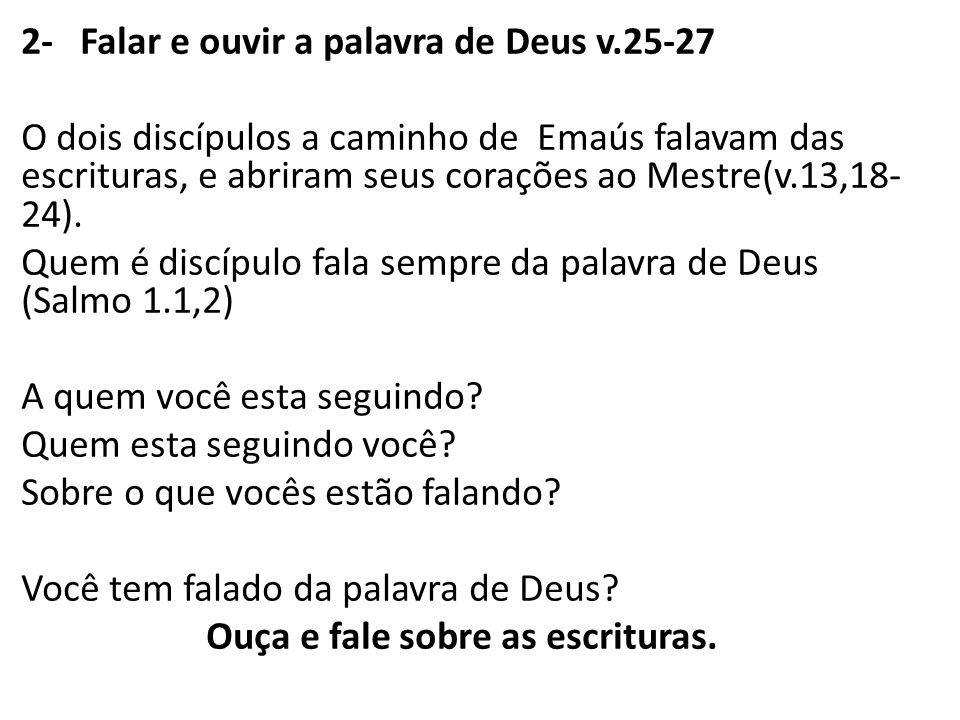 2- Falar e ouvir a palavra de Deus v