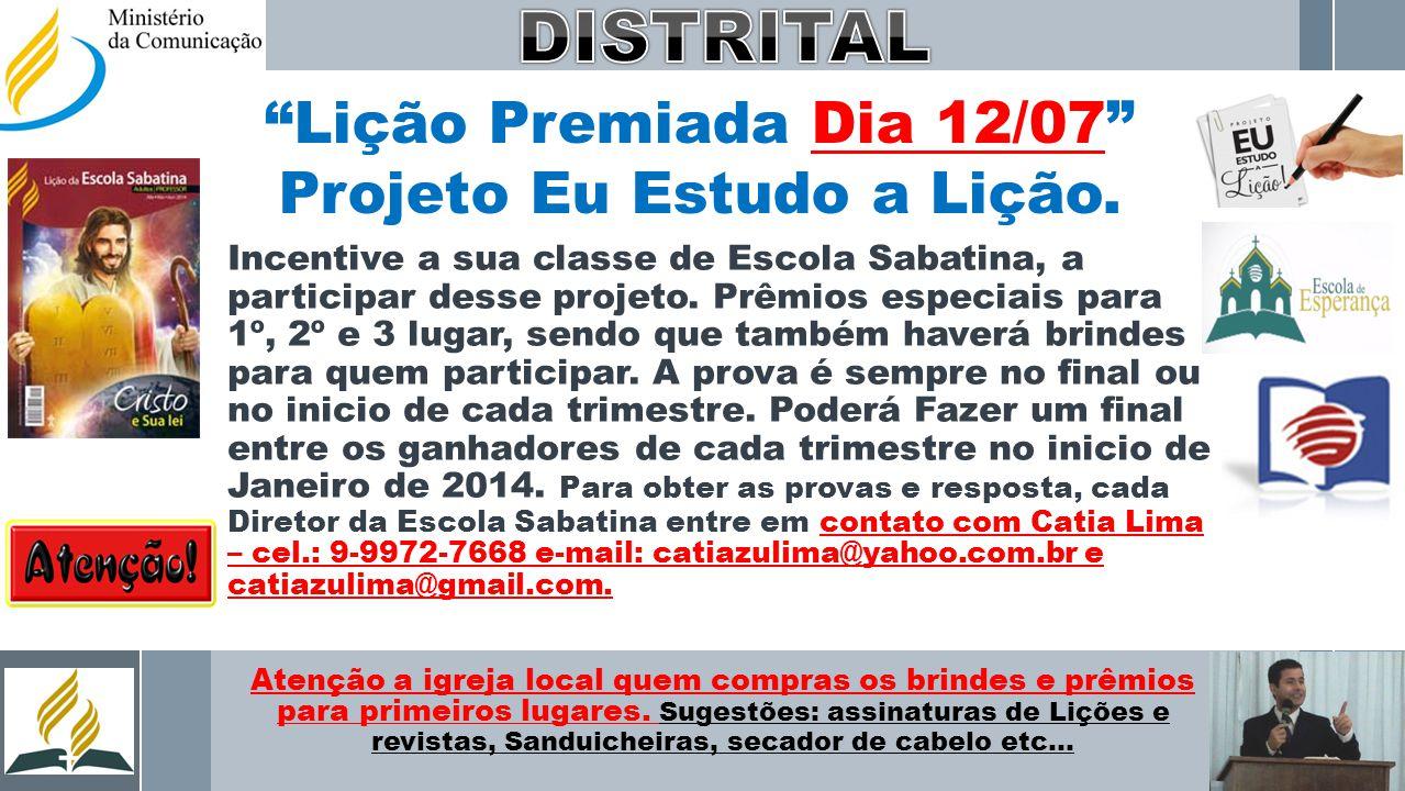 Lição Premiada Dia 12/07 Projeto Eu Estudo a Lição.