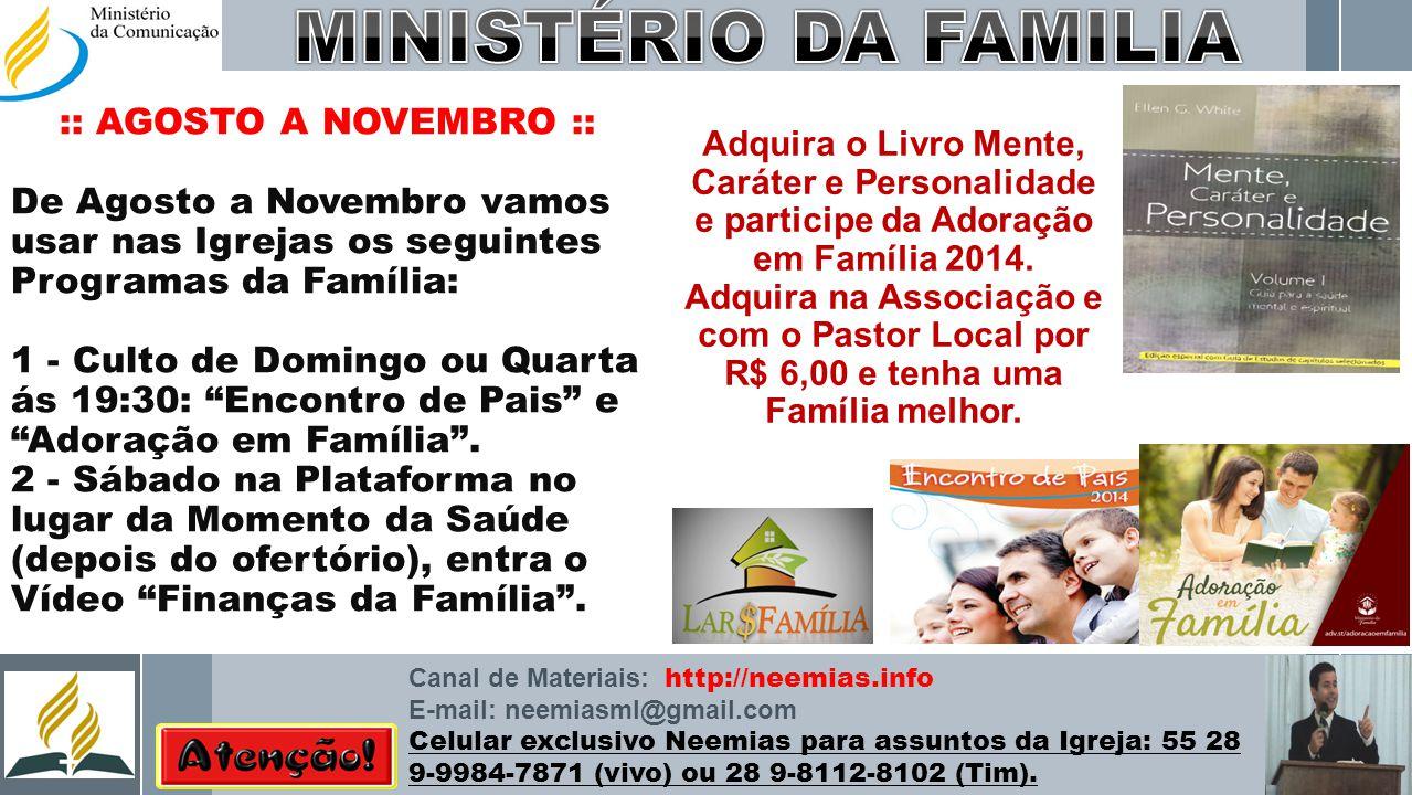 MINISTÉRIO DA FAMILIA :: AGOSTO A NOVEMBRO ::