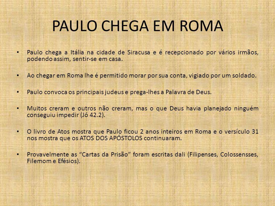 PAULO CHEGA EM ROMA Paulo chega a Itália na cidade de Siracusa e é recepcionado por vários irmãos, podendo assim, sentir-se em casa.