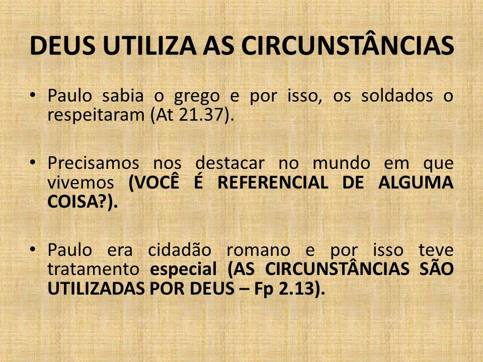 DEUS UTILIZA AS CIRCUNSTÂNCIAS