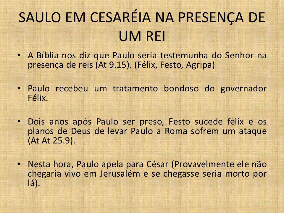 SAULO EM CESARÉIA NA PRESENÇA DE UM REI