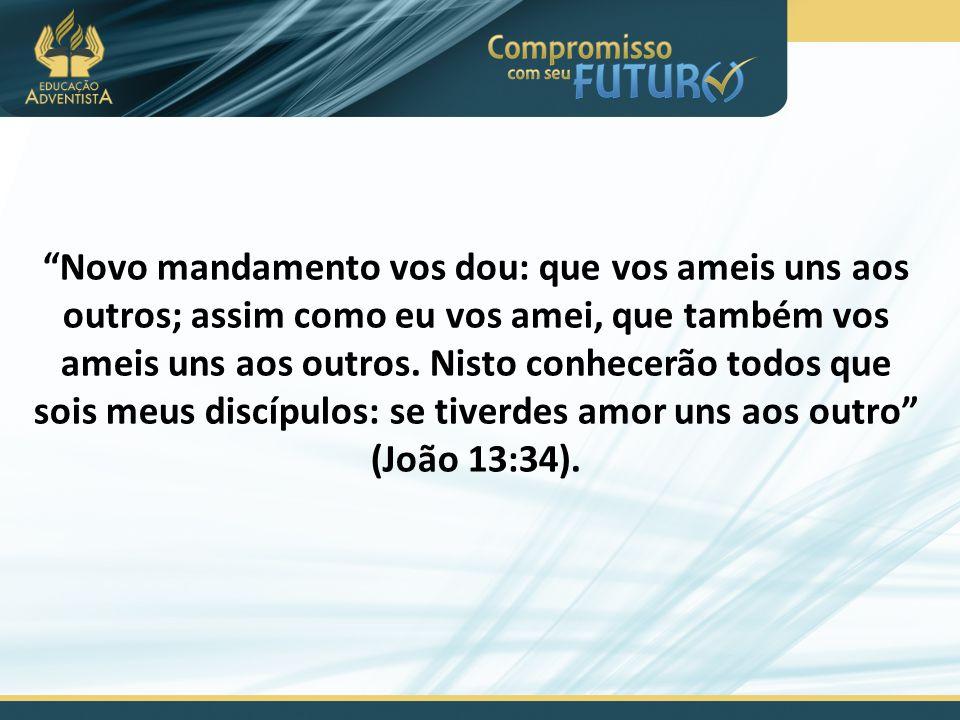 Novo mandamento vos dou: que vos ameis uns aos outros; assim como eu vos amei, que também vos ameis uns aos outros.