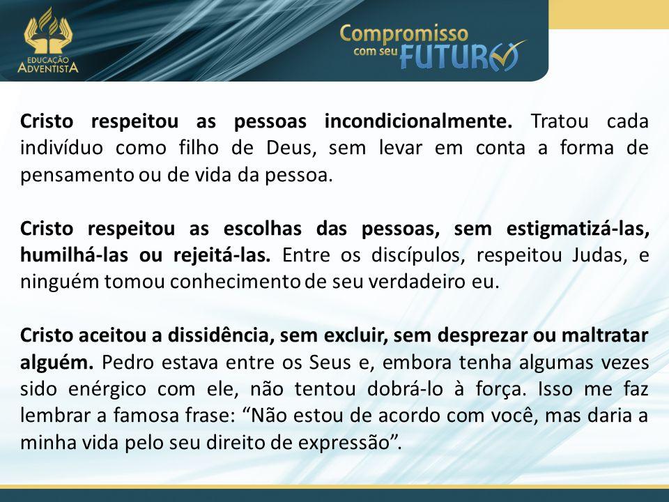 Cristo respeitou as pessoas incondicionalmente