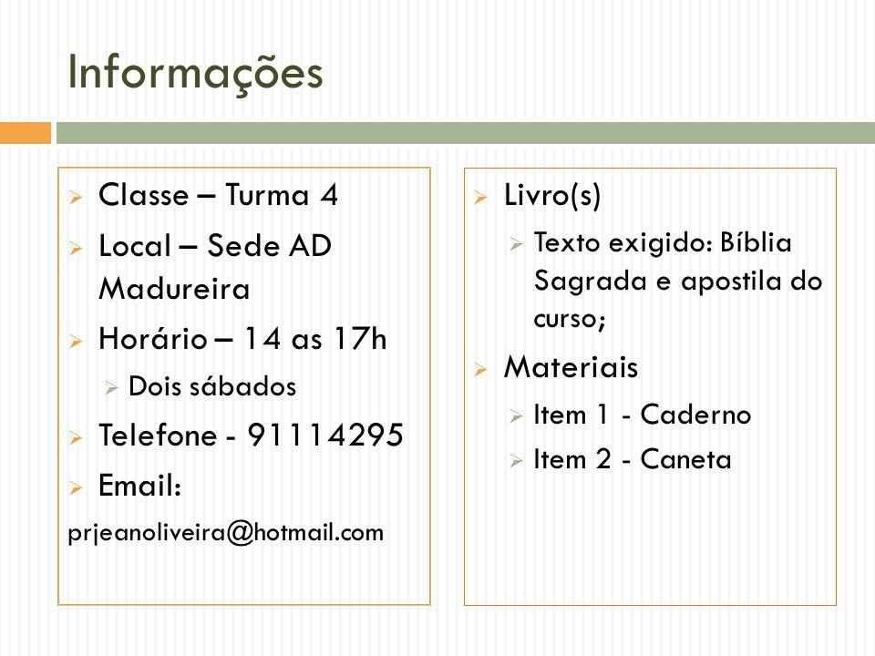 Informações Classe – Turma 4 Local – Sede AD Madureira