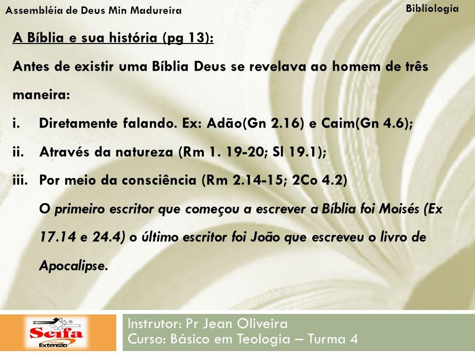 Instrutor: Pr Jean Oliveira Curso: Básico em Teologia – Turma 4