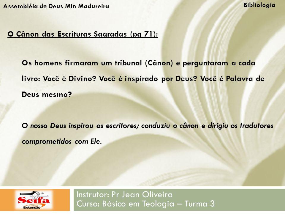Instrutor: Pr Jean Oliveira Curso: Básico em Teologia – Turma 3