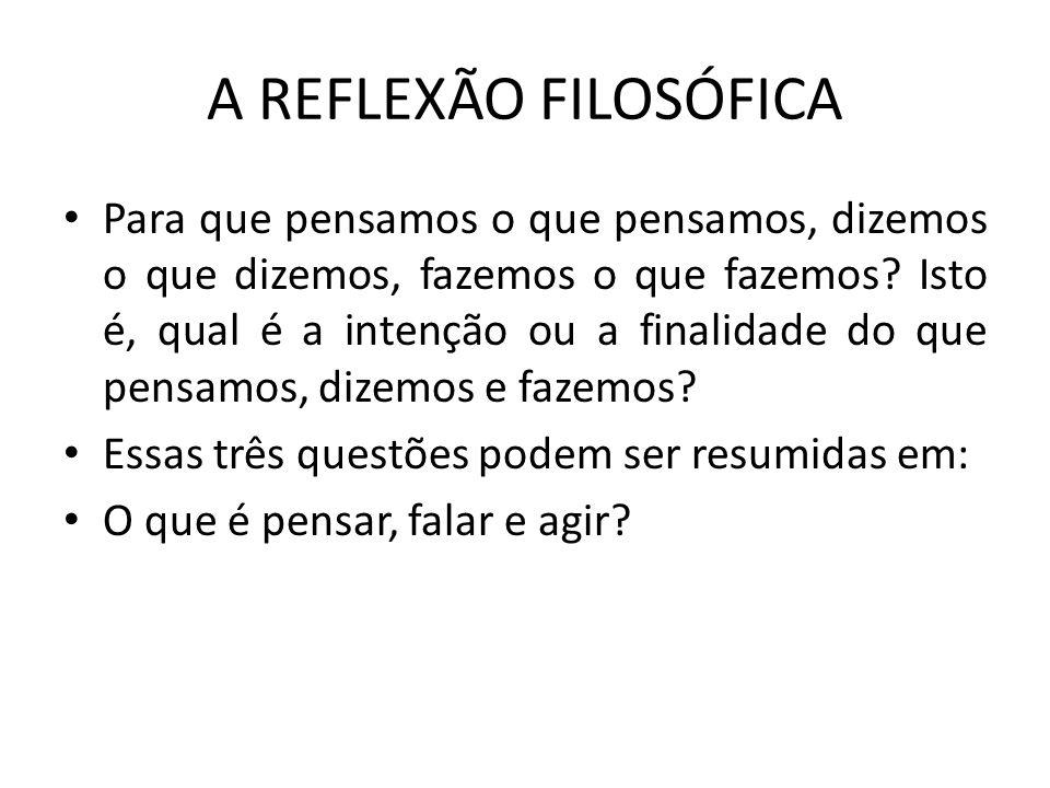 A REFLEXÃO FILOSÓFICA
