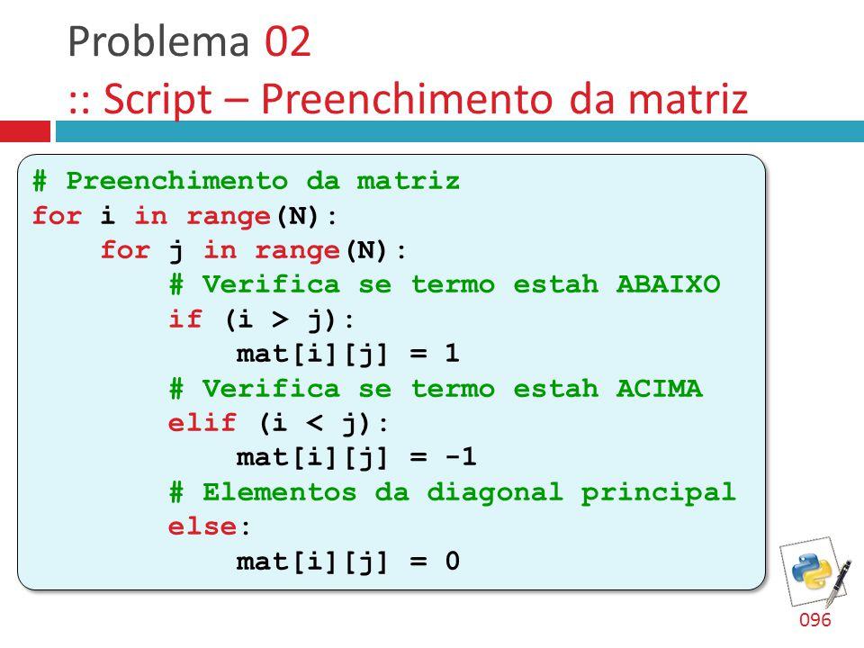 Problema 02 :: Script – Preenchimento da matriz