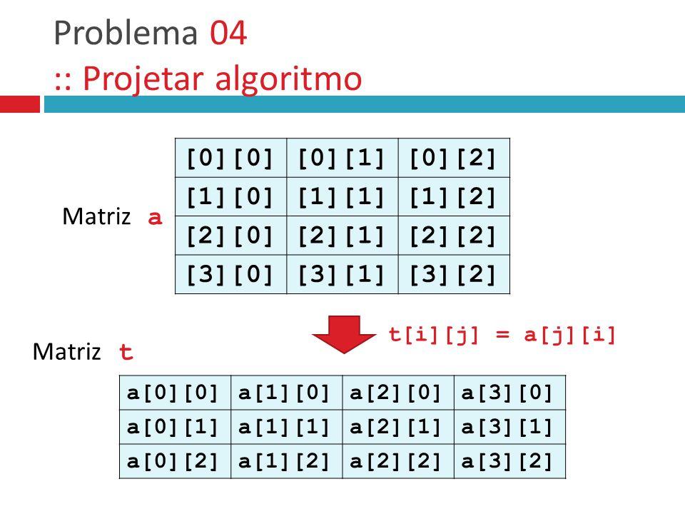 Problema 04 :: Projetar algoritmo