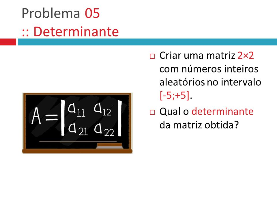 Problema 05 :: Determinante