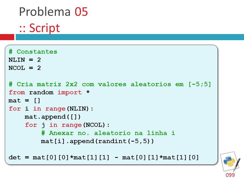 Problema 05 :: Script # Constantes NLIN = 2 NCOL = 2