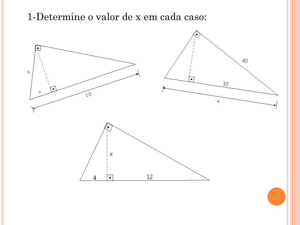 1-Determine o valor de x em cada caso: