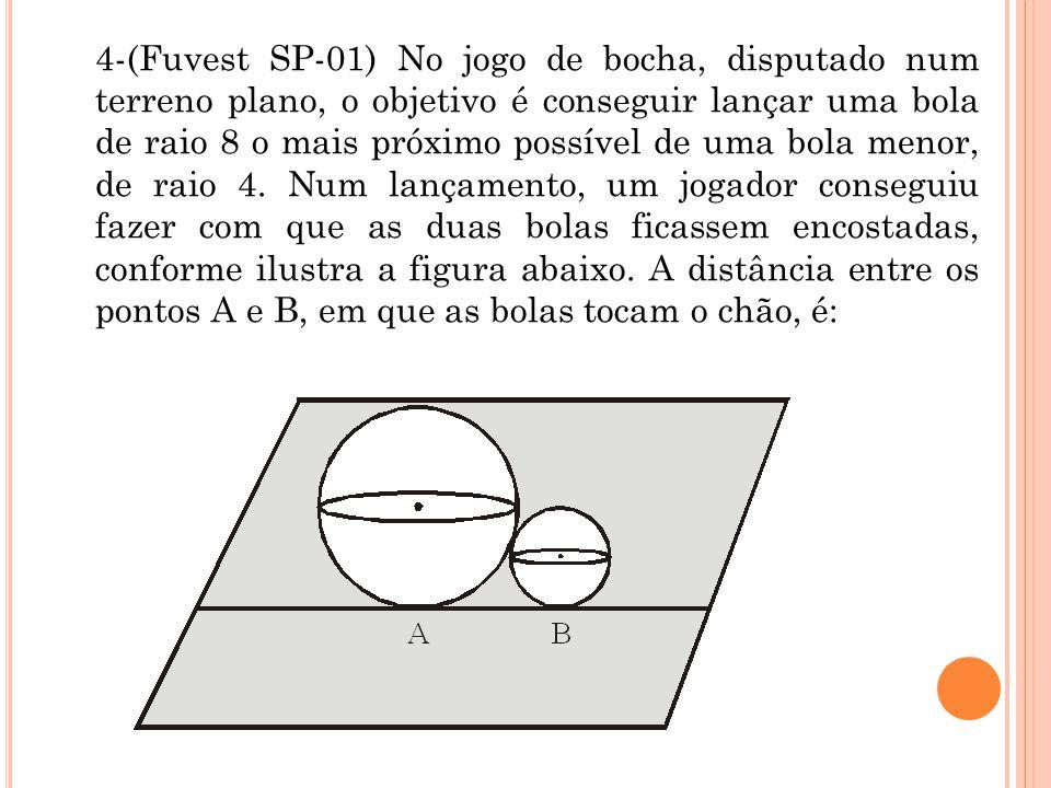 4-(Fuvest SP-01) No jogo de bocha, disputado num terreno plano, o objetivo é conseguir lançar uma bola de raio 8 o mais próximo possível de uma bola menor, de raio 4.