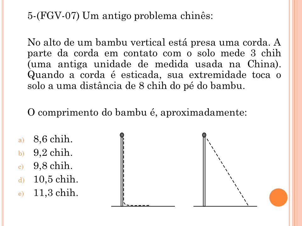5-(FGV-07) Um antigo problema chinês: