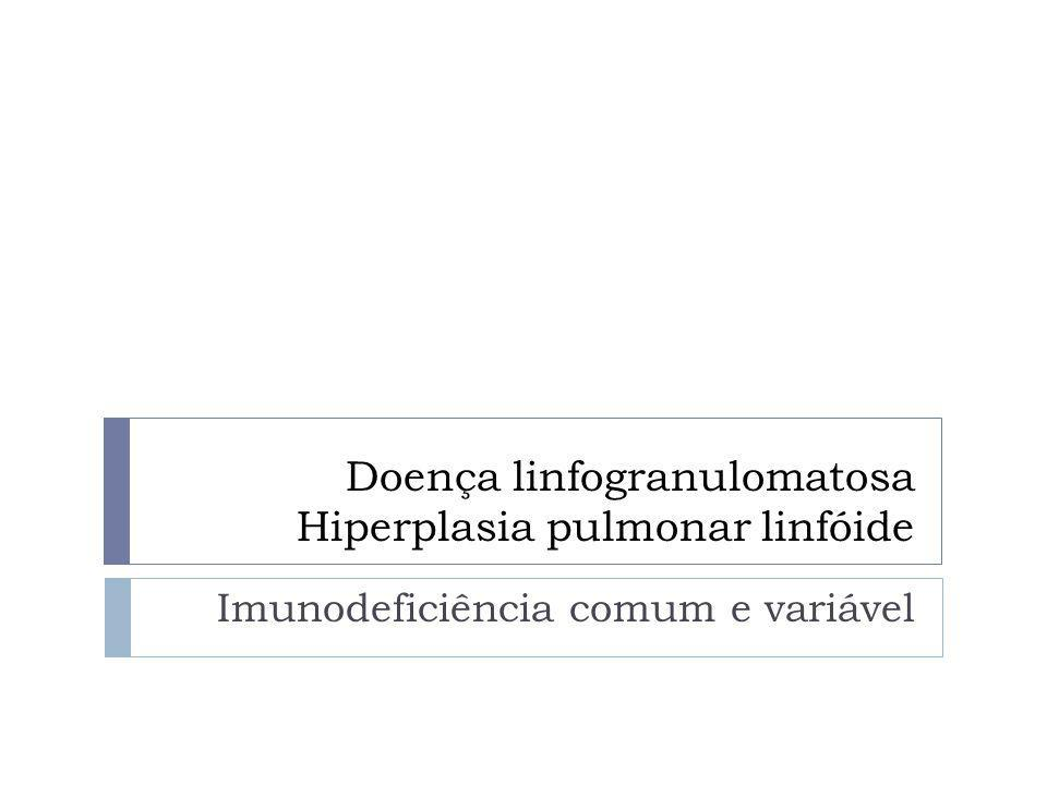 Doença linfogranulomatosa Hiperplasia pulmonar linfóide