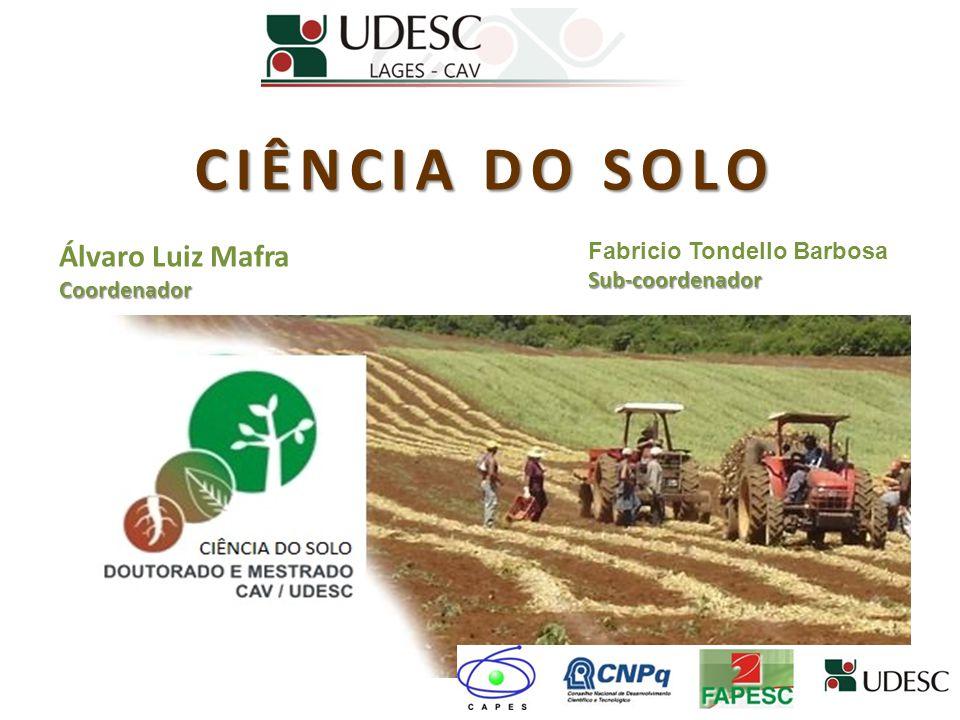 CIÊNCIA DO SOLO Álvaro Luiz Mafra Fabricio Tondello Barbosa