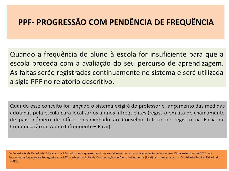 PPF- PROGRESSÃO COM PENDÊNCIA DE FREQUÊNCIA
