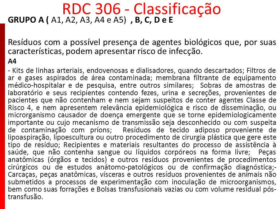 RDC 306 - Classificação GRUPO A ( A1, A2, A3, A4 e A5) , B, C, D e E