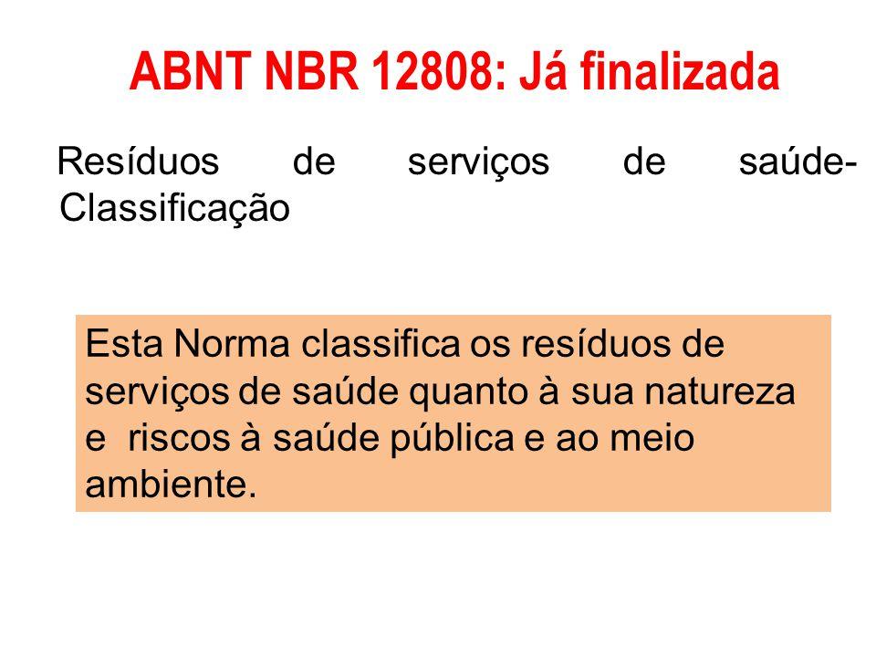 ABNT NBR 12808: Já finalizada